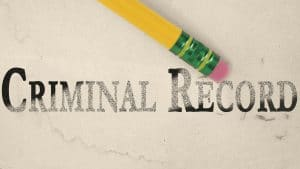Expungements: Clearing your Criminal Record