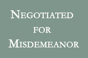Negotiated for Misdemeanor